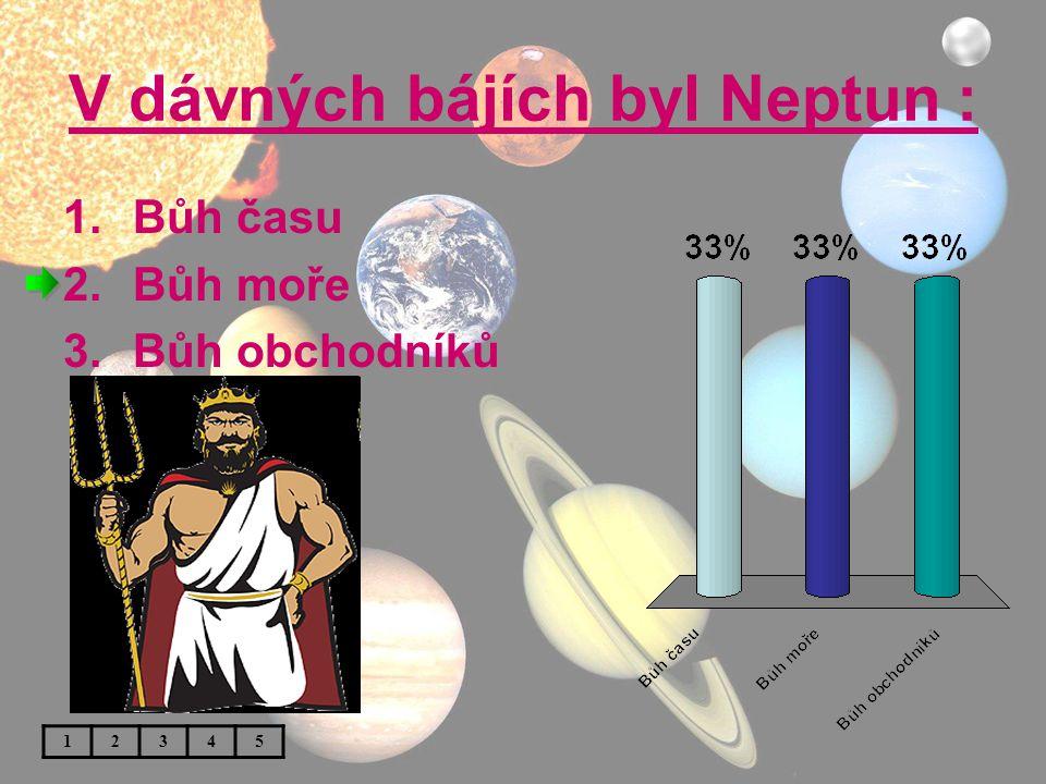 V dávných bájích byl Neptun :