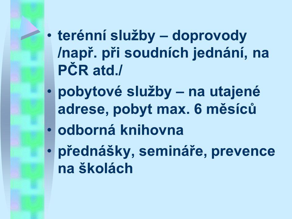 terénní služby – doprovody /např. při soudních jednání, na PČR atd./