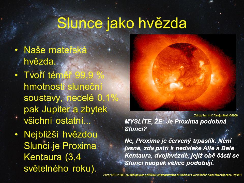 Slunce jako hvězda Naše mateřská hvězda.