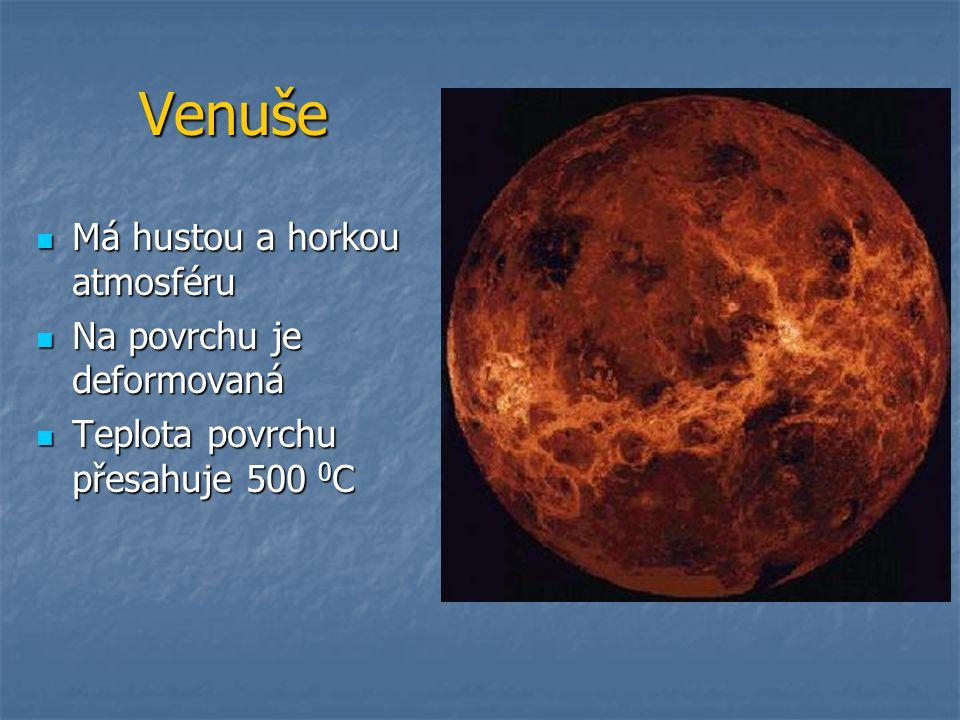 Venuše Má hustou a horkou atmosféru Na povrchu je deformovaná