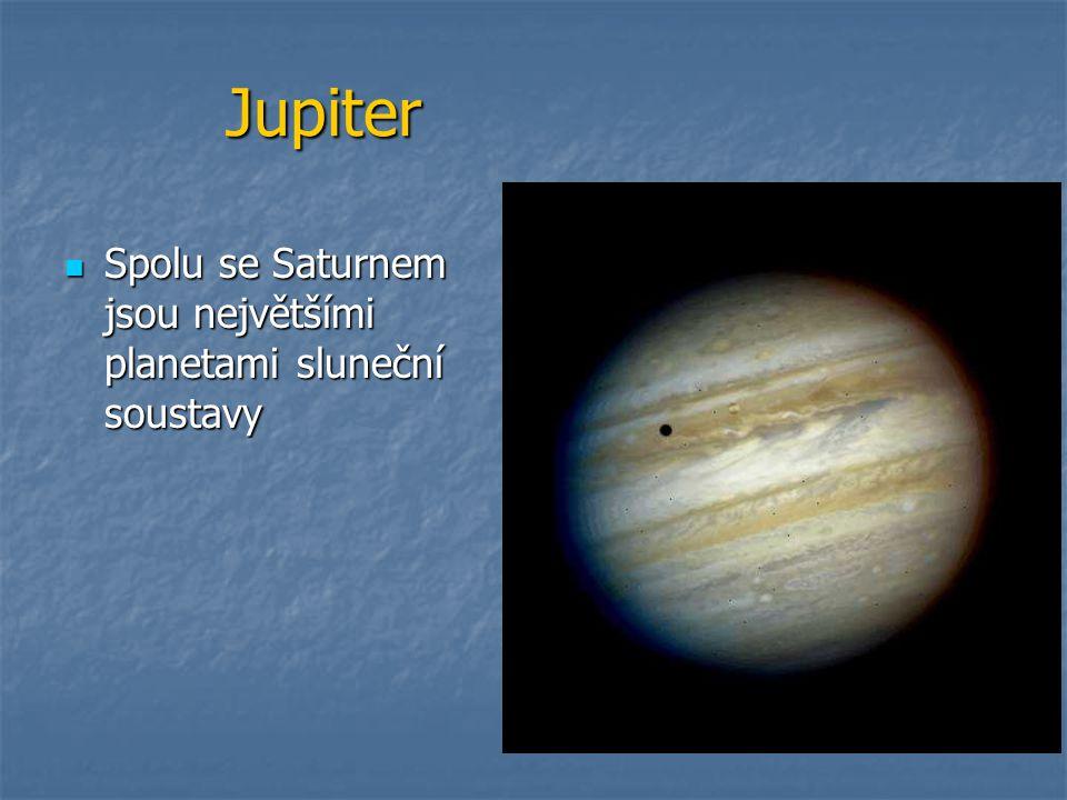 Jupiter Spolu se Saturnem jsou největšími planetami sluneční soustavy