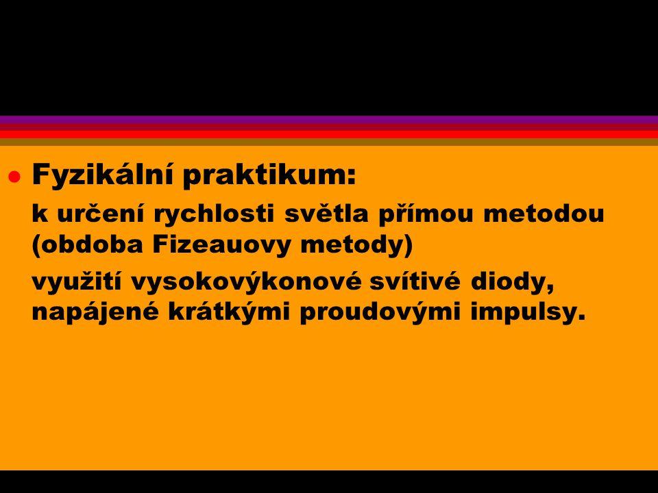 Fyzikální praktikum: k určení rychlosti světla přímou metodou (obdoba Fizeauovy metody)
