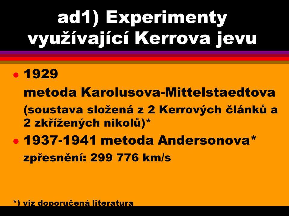 ad1) Experimenty využívající Kerrova jevu