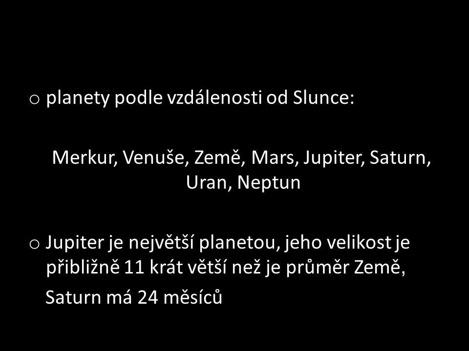 Merkur, Venuše, Země, Mars, Jupiter, Saturn, Uran, Neptun