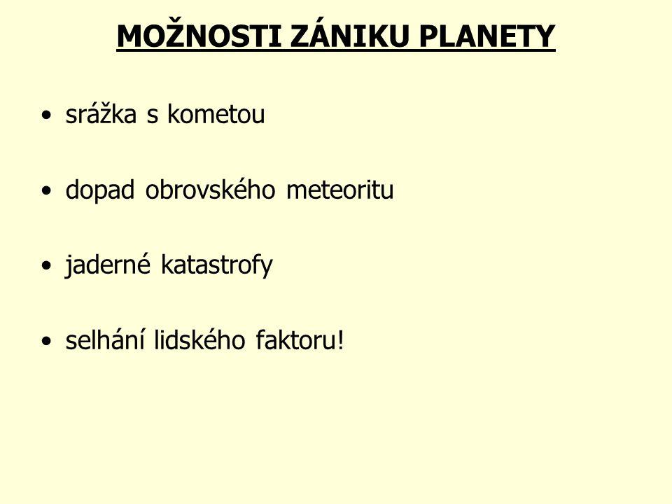 MOŽNOSTI ZÁNIKU PLANETY