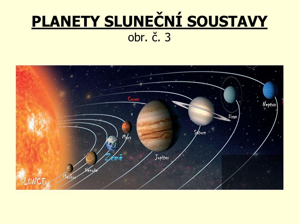PLANETY SLUNEČNÍ SOUSTAVY obr. č. 3