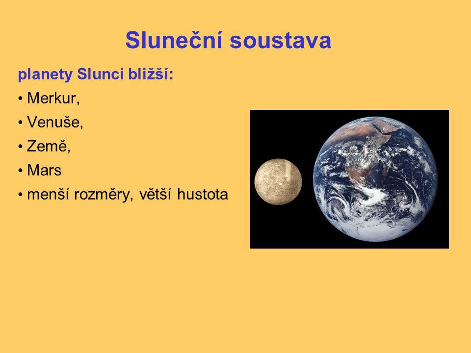 Sluneční soustava planety Slunci bližší: Merkur, Venuše, Země, Mars