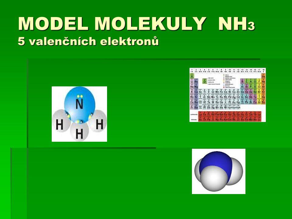 MODEL MOLEKULY NH3 5 valenčních elektronů