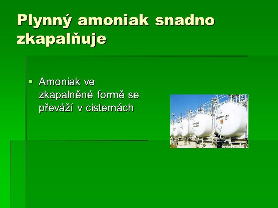 Plynný amoniak snadno zkapalňuje