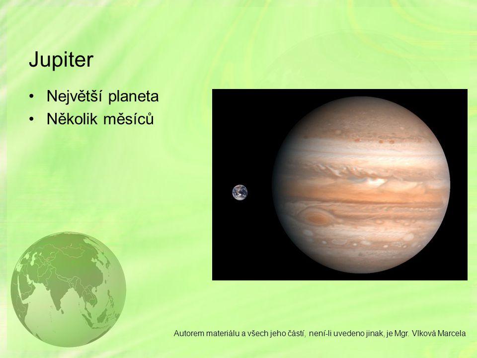 Jupiter Největší planeta Několik měsíců