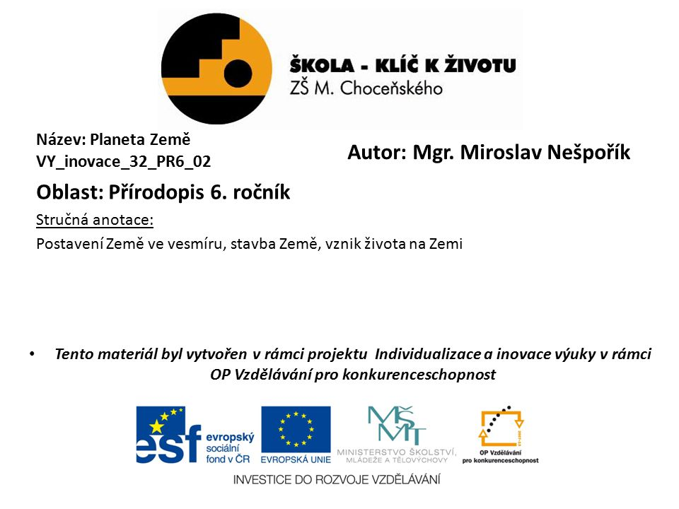 Autor: Mgr. Miroslav Nešpořík