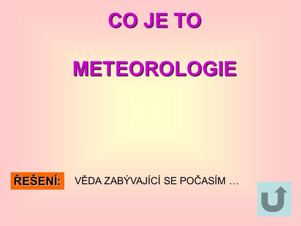 CO JE TO METEOROLOGIE ŘEŠENÍ: VĚDA ZABÝVAJÍCÍ SE POČASÍM …
