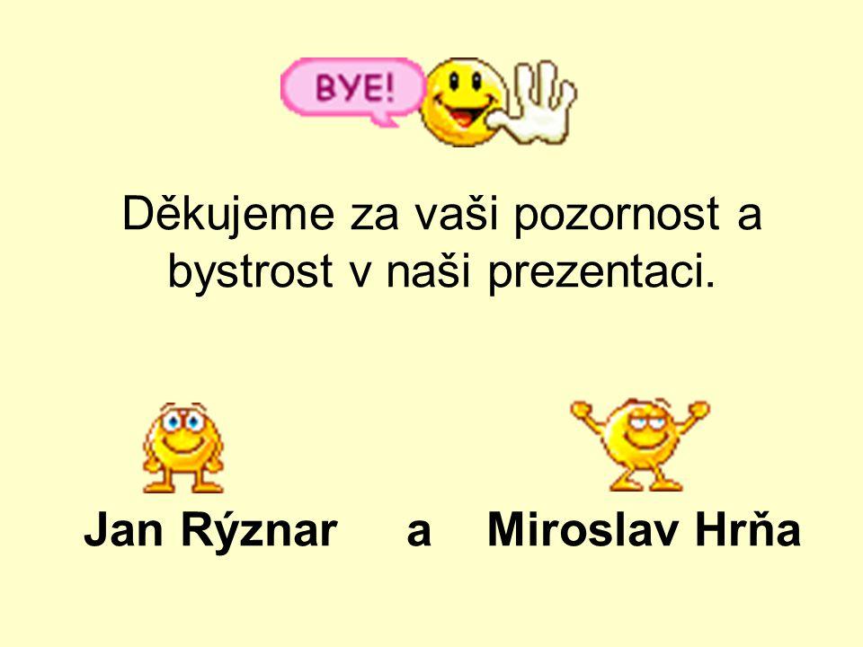 Jan Rýznar a Miroslav Hrňa