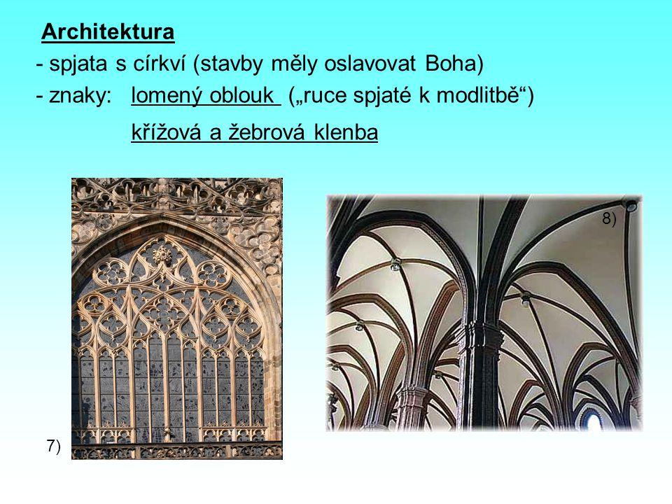 - spjata s církví (stavby měly oslavovat Boha) - znaky: