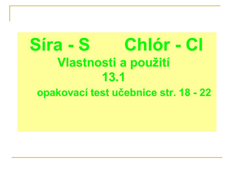 Síra - S Chlór - Cl Vlastnosti a použití 13