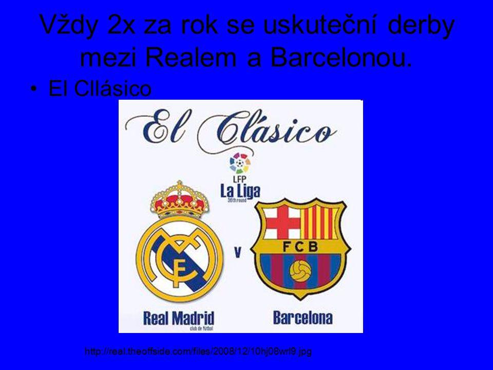 Vždy 2x za rok se uskuteční derby mezi Realem a Barcelonou.
