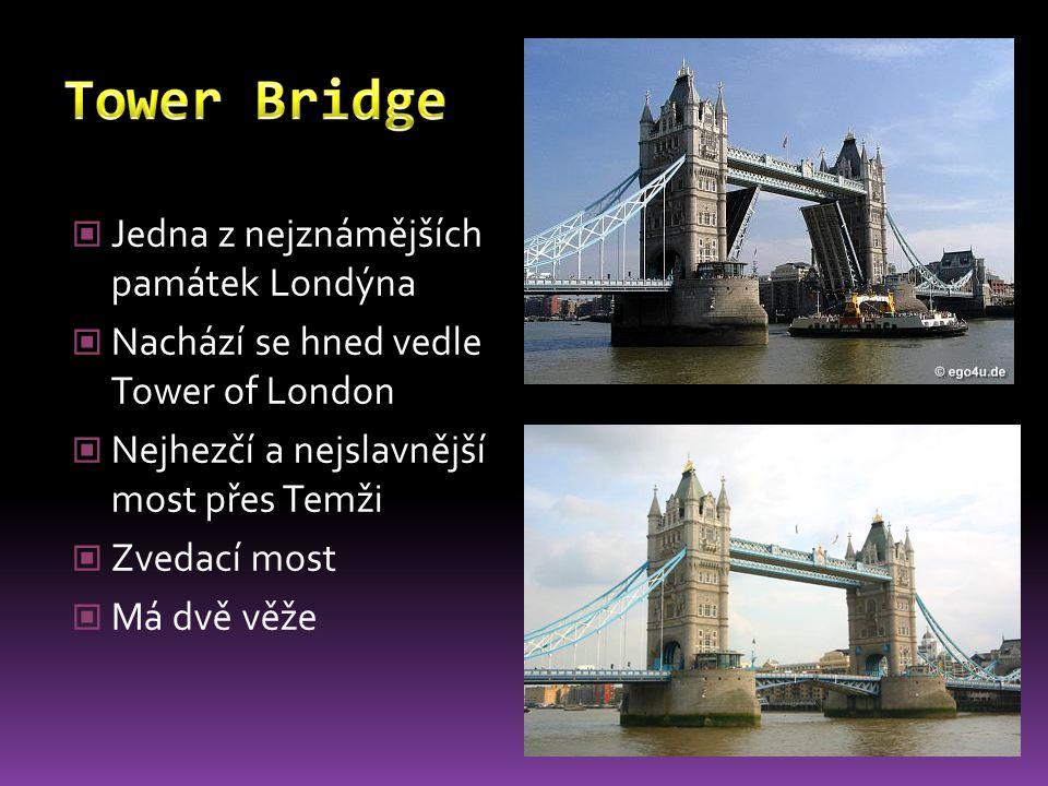 Tower Bridge Jedna z nejznámějších památek Londýna