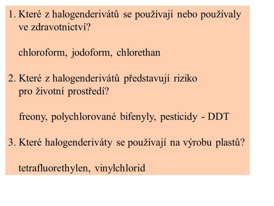 Které z halogenderivátů se používají nebo používaly