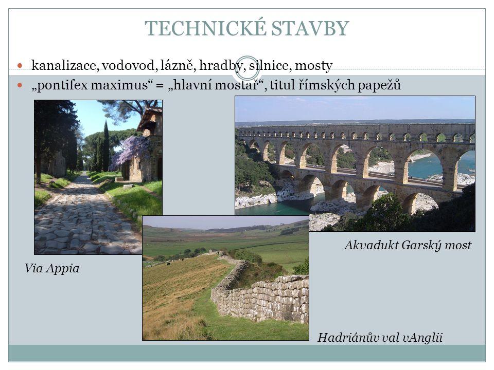 TECHNICKÉ STAVBY kanalizace, vodovod, lázně, hradby, silnice, mosty