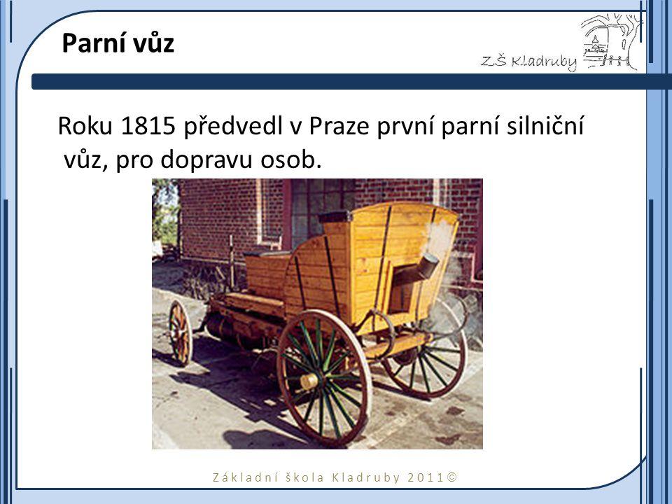 Parní vůz Roku 1815 předvedl v Praze první parní silniční vůz, pro dopravu osob.