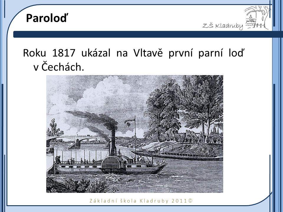 Paroloď Roku 1817 ukázal na Vltavě první parní loď v Čechách.