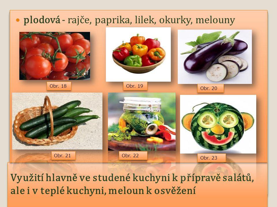plodová - rajče, paprika, lilek, okurky, melouny