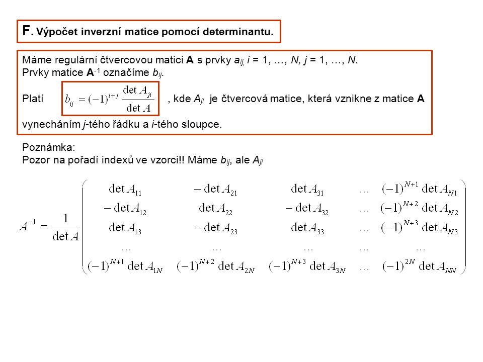 F. Výpočet inverzní matice pomocí determinantu.