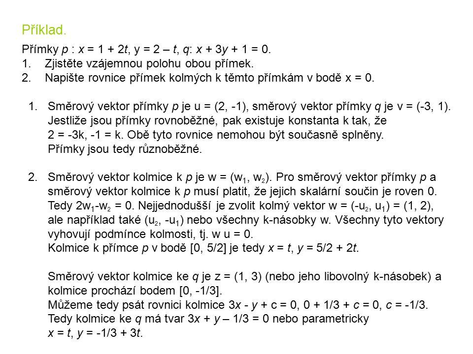 Příklad. Přímky p : x = 1 + 2t, y = 2 – t, q: x + 3y + 1 = 0.