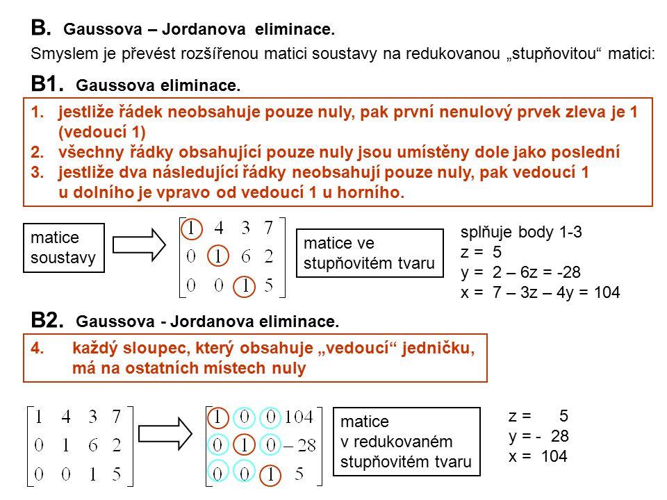 B. Gaussova – Jordanova eliminace.