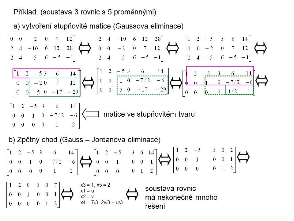 Příklad. (soustava 3 rovnic s 5 proměnnými)