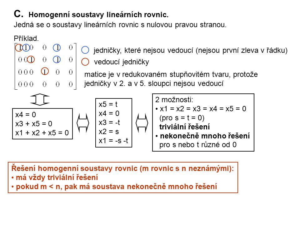 C. Homogenní soustavy lineárních rovnic.