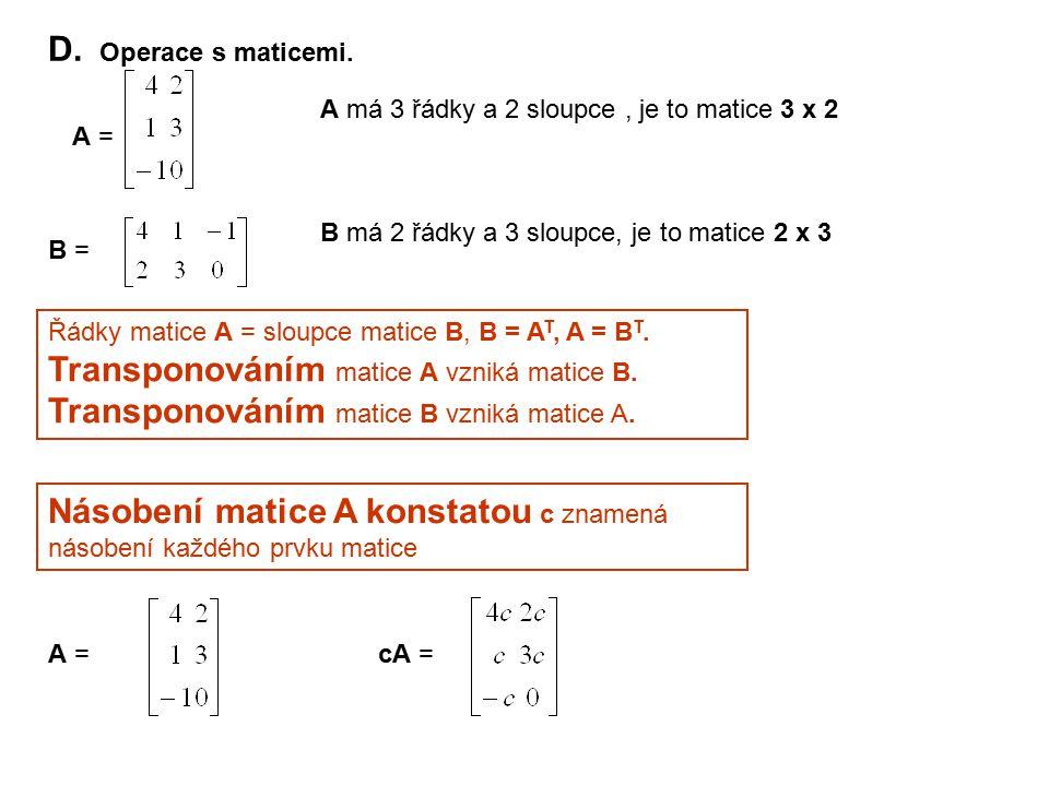 Transponováním matice A vzniká matice B.