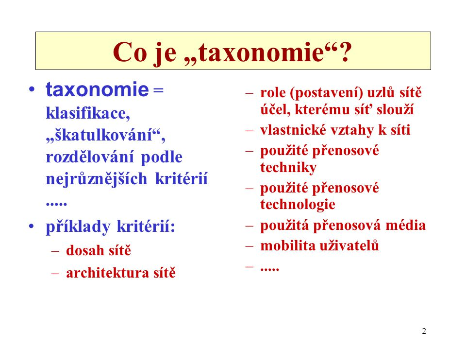 """Co je """"taxonomie taxonomie = klasifikace, """"škatulkování , rozdělování podle nejrůznějších kritérií ....."""