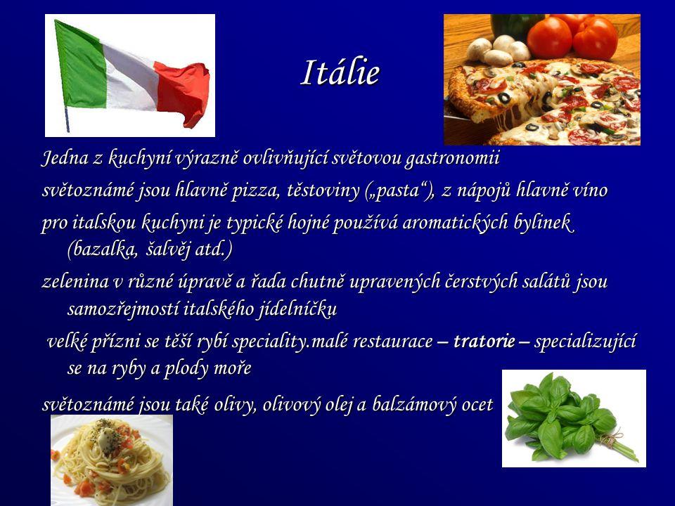 Itálie Jedna z kuchyní výrazně ovlivňující světovou gastronomii