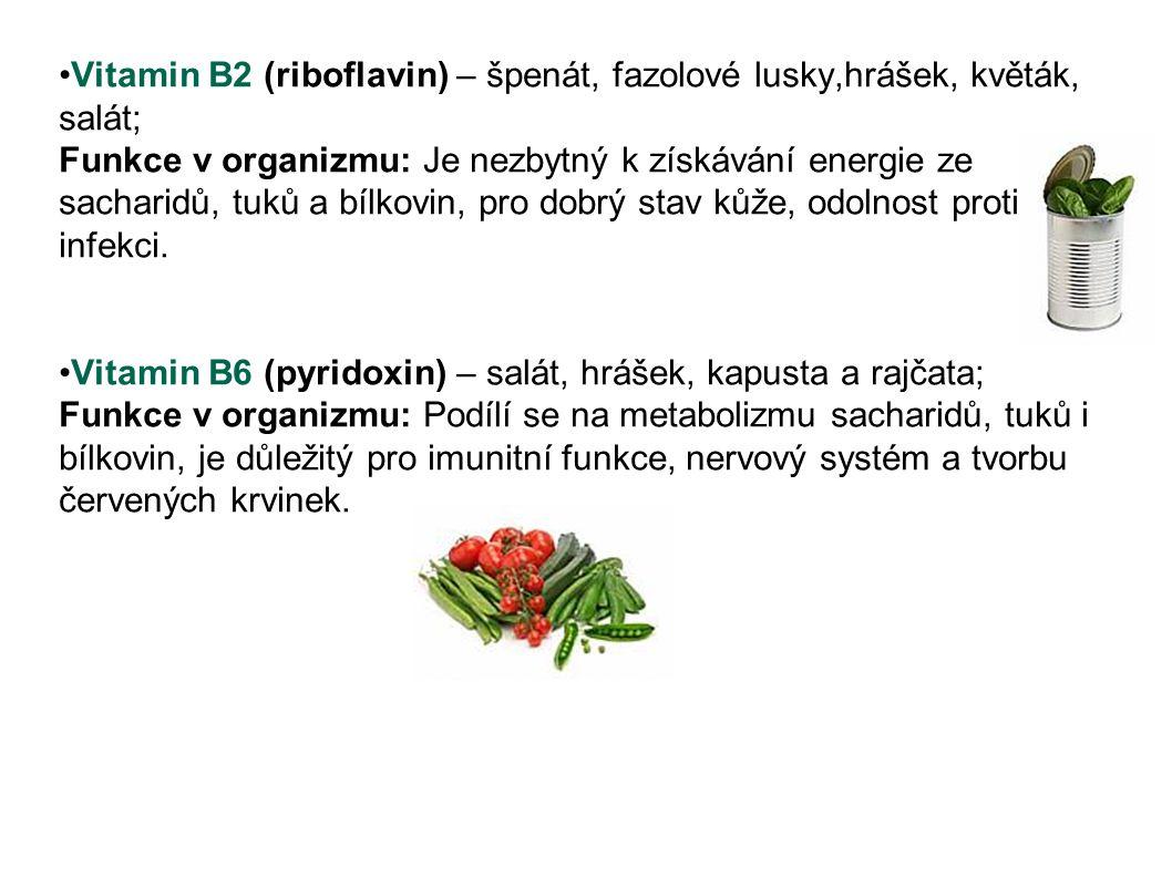 Vitamin B2 (riboflavin) – špenát, fazolové lusky,hrášek, květák, salát;
