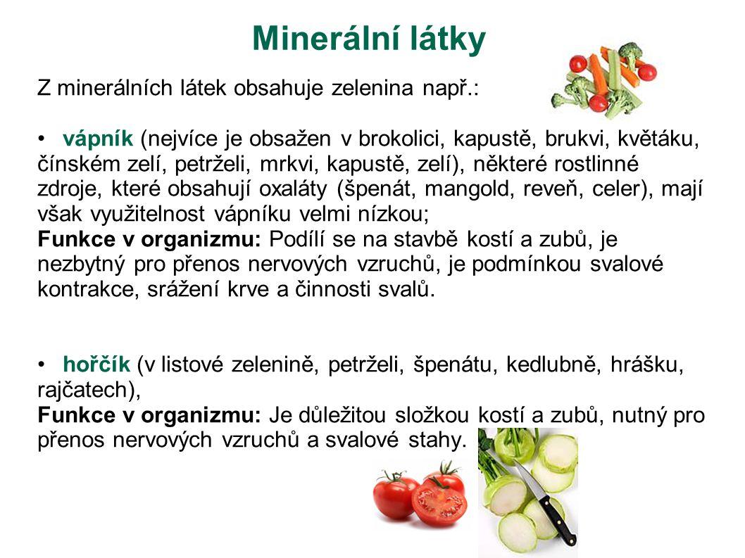 Minerální látky Z minerálních látek obsahuje zelenina např.: