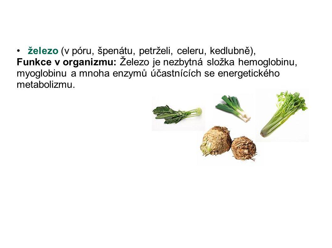 železo (v póru, špenátu, petrželi, celeru, kedlubně),