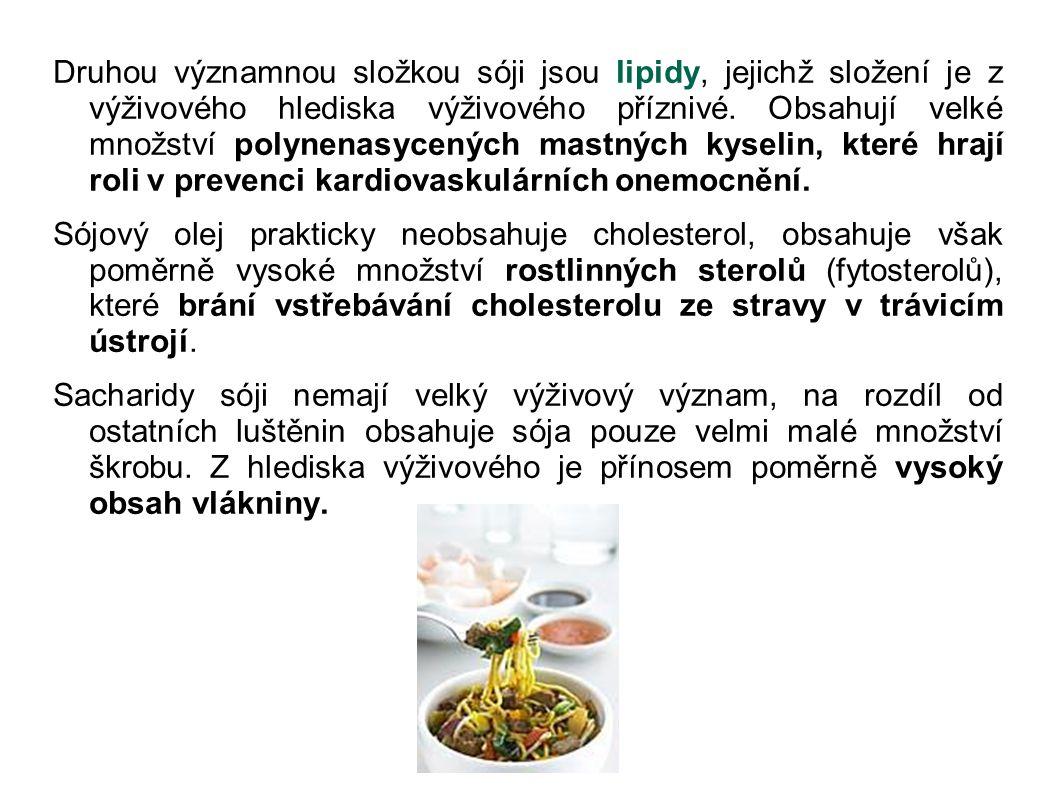 Druhou významnou složkou sóji jsou lipidy, jejichž složení je z výživového hlediska výživového příznivé.