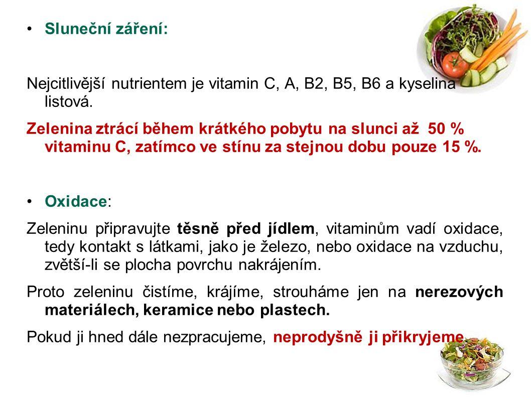 Sluneční záření: Nejcitlivější nutrientem je vitamin C, A, B2, B5, B6 a kyselina listová.