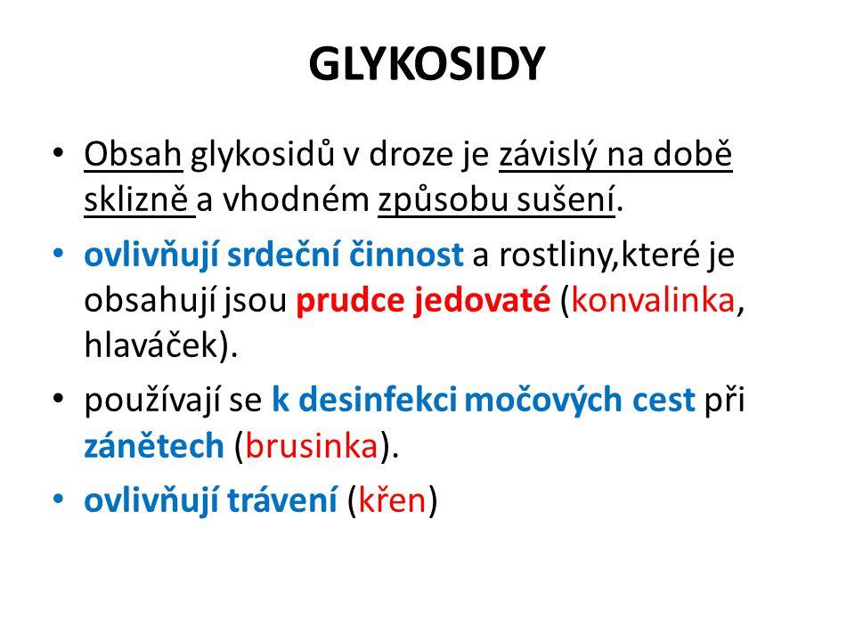 GLYKOSIDY Obsah glykosidů v droze je závislý na době sklizně a vhodném způsobu sušení.
