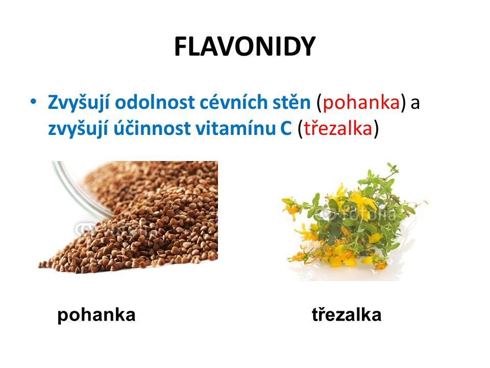 FLAVONIDY Zvyšují odolnost cévních stěn (pohanka) a zvyšují účinnost vitamínu C (třezalka) pohanka.
