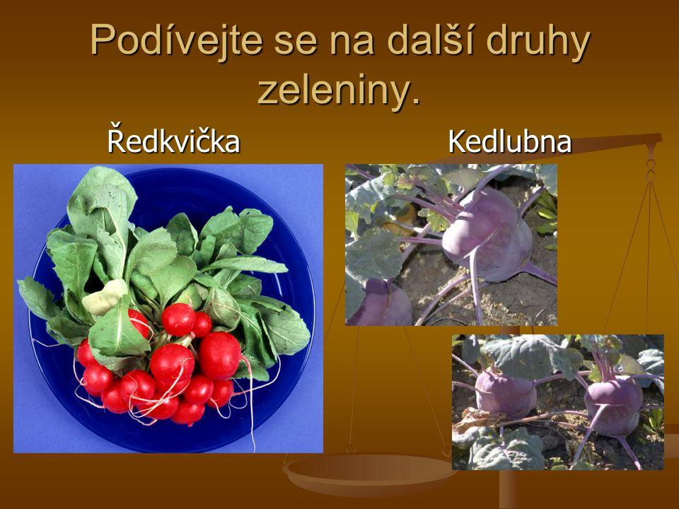 Podívejte se na další druhy zeleniny.