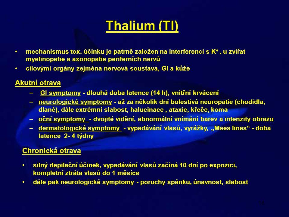 Thalium (Tl) Akutní otrava Chronická otrava