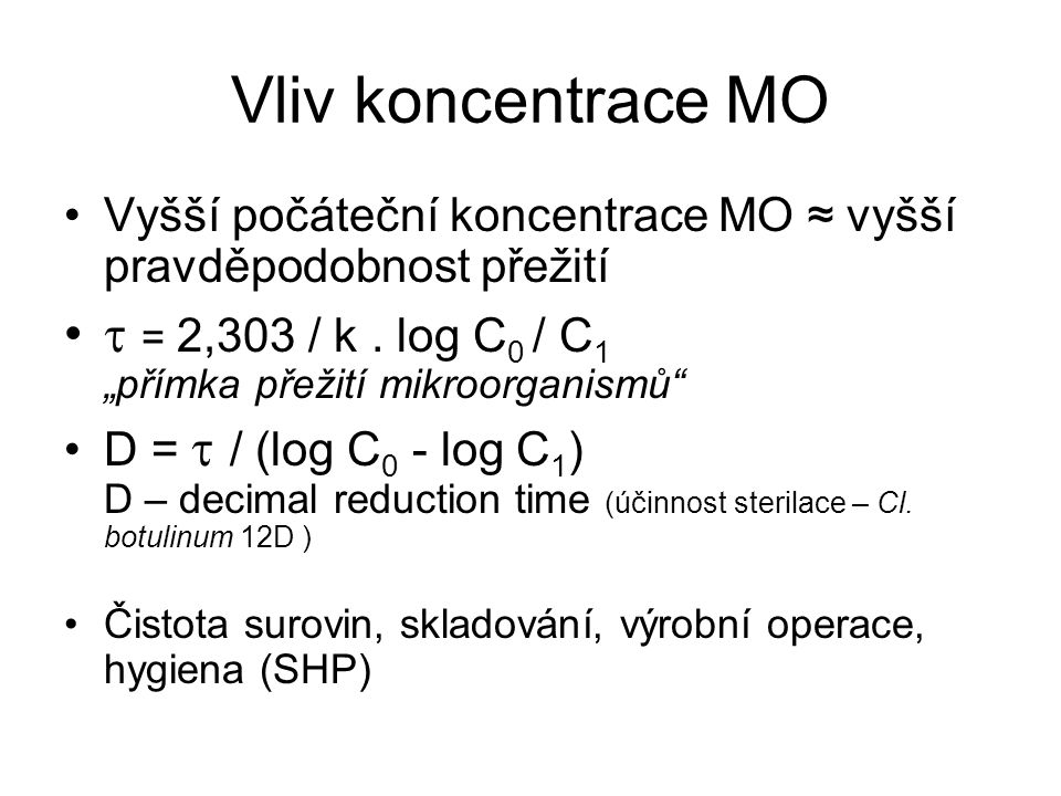 Vliv koncentrace MO Vyšší počáteční koncentrace MO ≈ vyšší pravděpodobnost přežití.