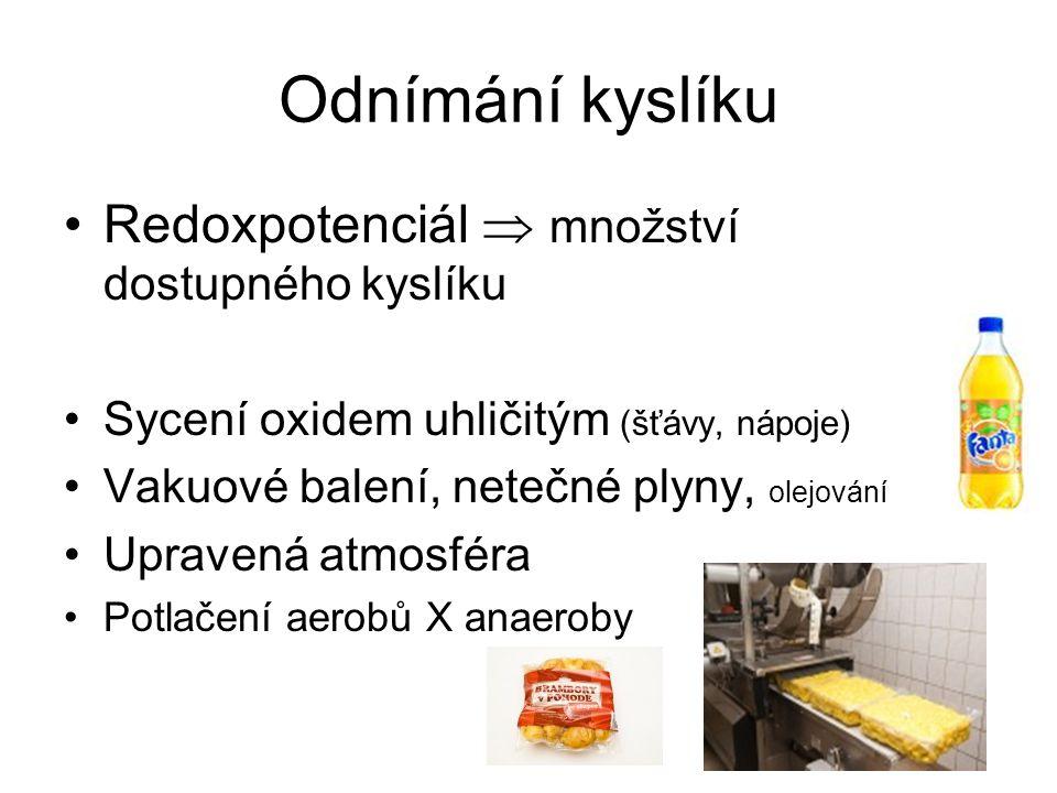 Odnímání kyslíku Redoxpotenciál  množství dostupného kyslíku