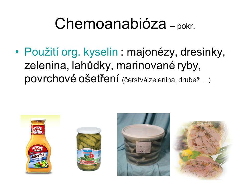 Chemoanabióza – pokr. Použití org.