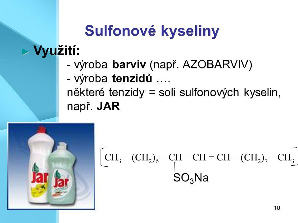 Sulfonové kyseliny výroba barviv (např. AZOBARVIV) výroba tenzidů ….