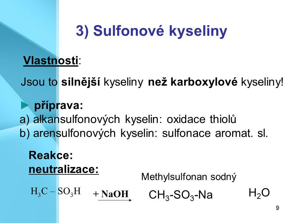 3) Sulfonové kyseliny Vlastnosti: