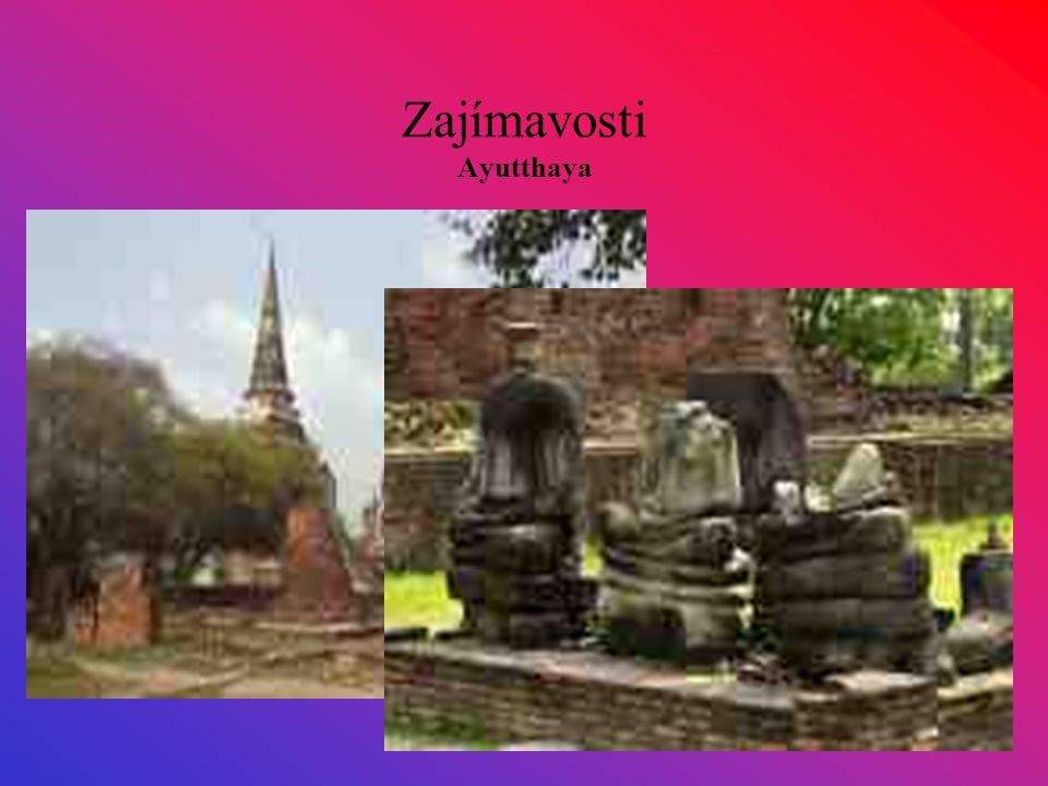 Zajímavosti Ayutthaya