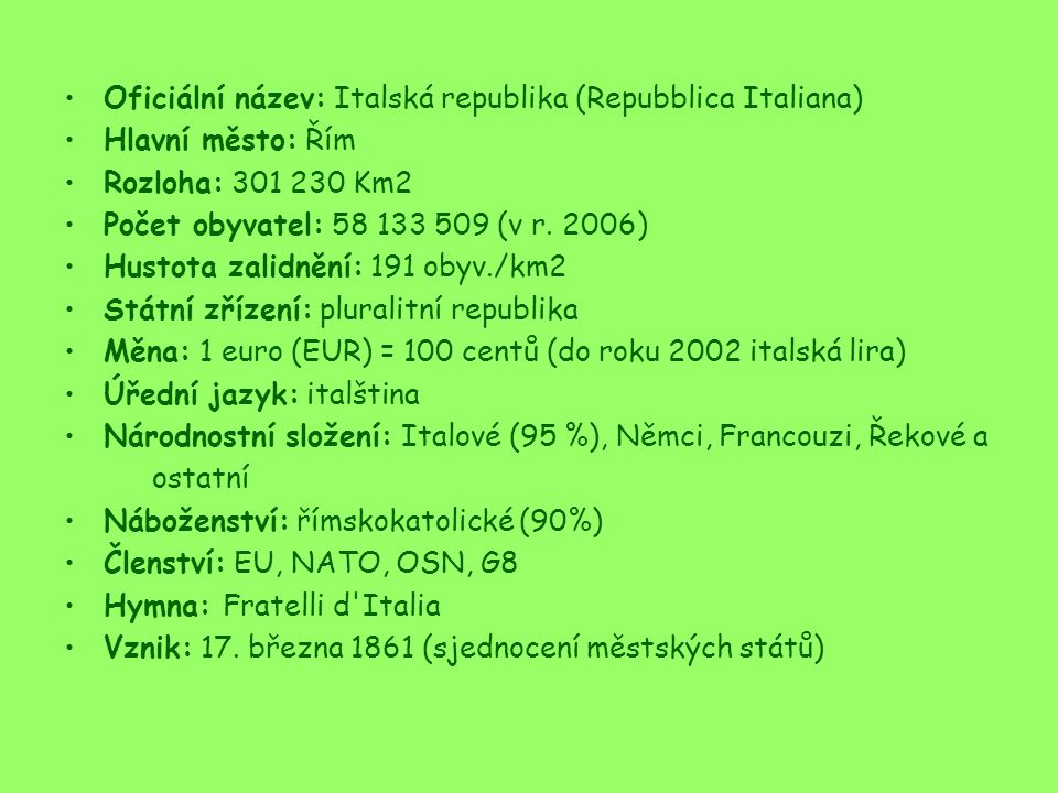 Oficiální název: Italská republika (Repubblica Italiana)